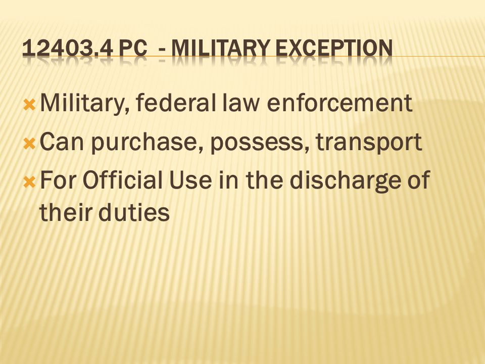 Military, federal law enforcement Can purchase, possess, transport For Official Use in the discharge of their duties