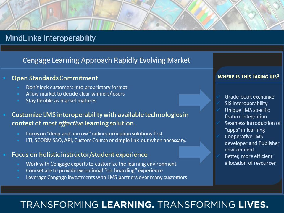 Cengage Learning Approach Rapidly Evolving Market Open Standards Commitment Dont lock customers into proprietary format.
