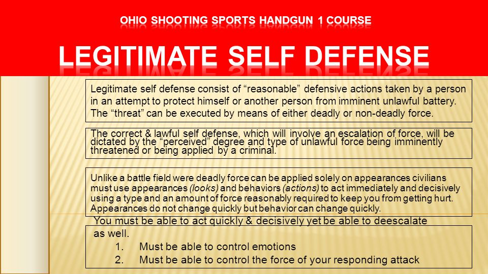 Legitimate self defense consist of reasonable defensive actions taken by a person in an attempt to protect himself or another person from imminent unl
