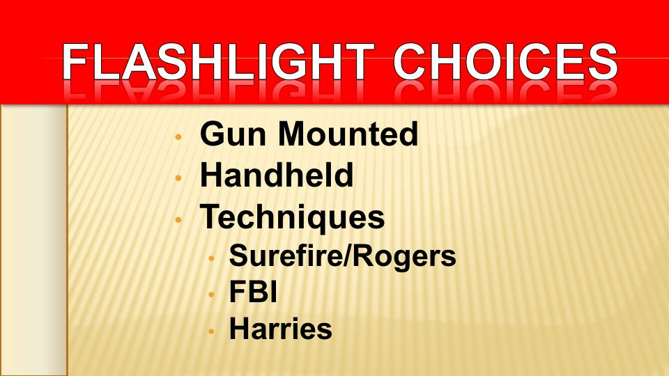 Gun Mounted Handheld Techniques Surefire/Rogers FBI Harries