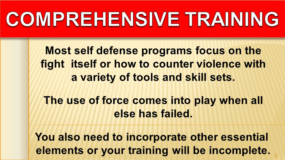 Most self defense programs focus on the fight itself or how to counter violence with a variety of tools and skill sets. You also need to incorporate o