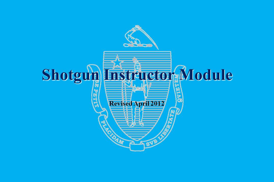Shotgun Instructor Module Shotgun Instructor Module Revised April 2012