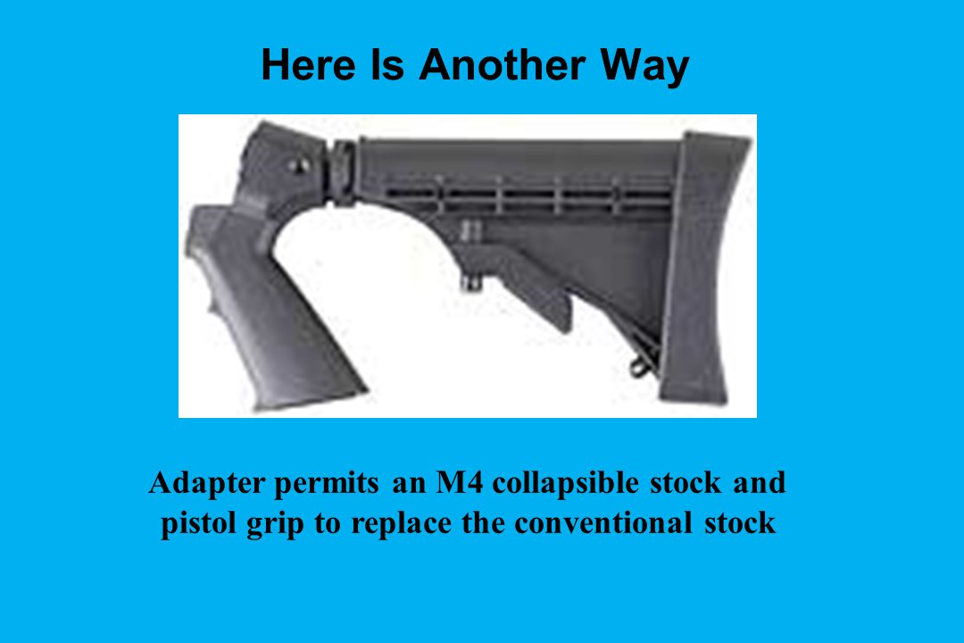 Here Is Another Way Adapter permits an M4 collapsible stock and pistol grip to replace the conventional stock