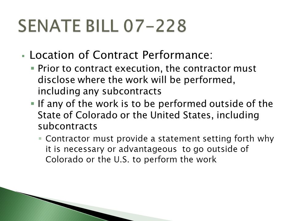 Location of Contract Performance: Prior to contract execution, the contractor must disclose where the work will be performed, including any subcontracts If any of the work is to be performed outside of the State of Colorado or the United States, including subcontracts Contractor must provide a statement setting forth why it is necessary or advantageous to go outside of Colorado or the U.S.