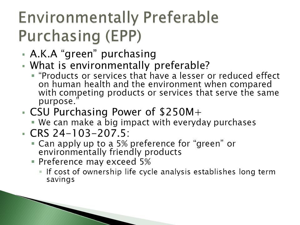 A.K.A green purchasing What is environmentally preferable.