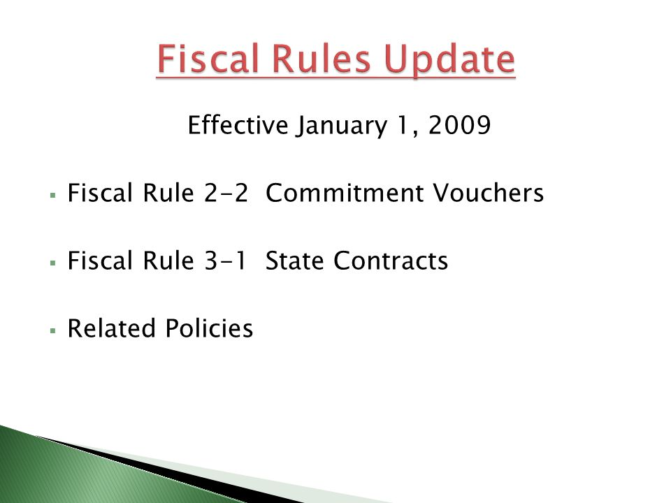Effective January 1, 2009 Fiscal Rule 2-2 Commitment Vouchers Fiscal Rule 3-1 State Contracts Related Policies