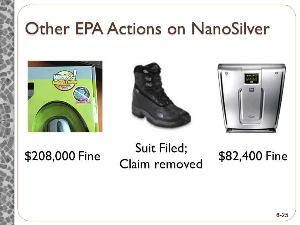 6-25 Other EPA Actions on NanoSilver $208,000 Fine Suit Filed; Claim removed $82,400 Fine
