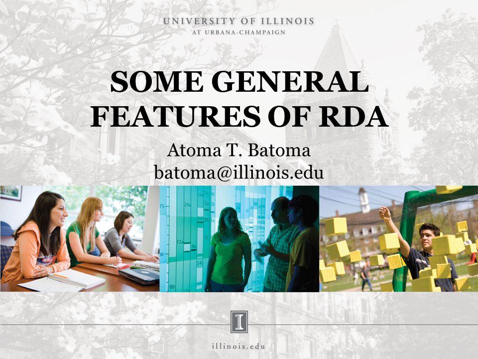 SOME GENERAL FEATURES OF RDA Atoma T. Batoma batoma@illinois.edu