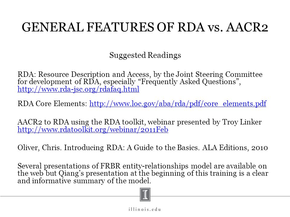GENERAL FEATURES OF RDA vs. AACR2 Suggested Readings RDA: Resource Description and Access, by the Joint Steering Committee for development of RDA, esp