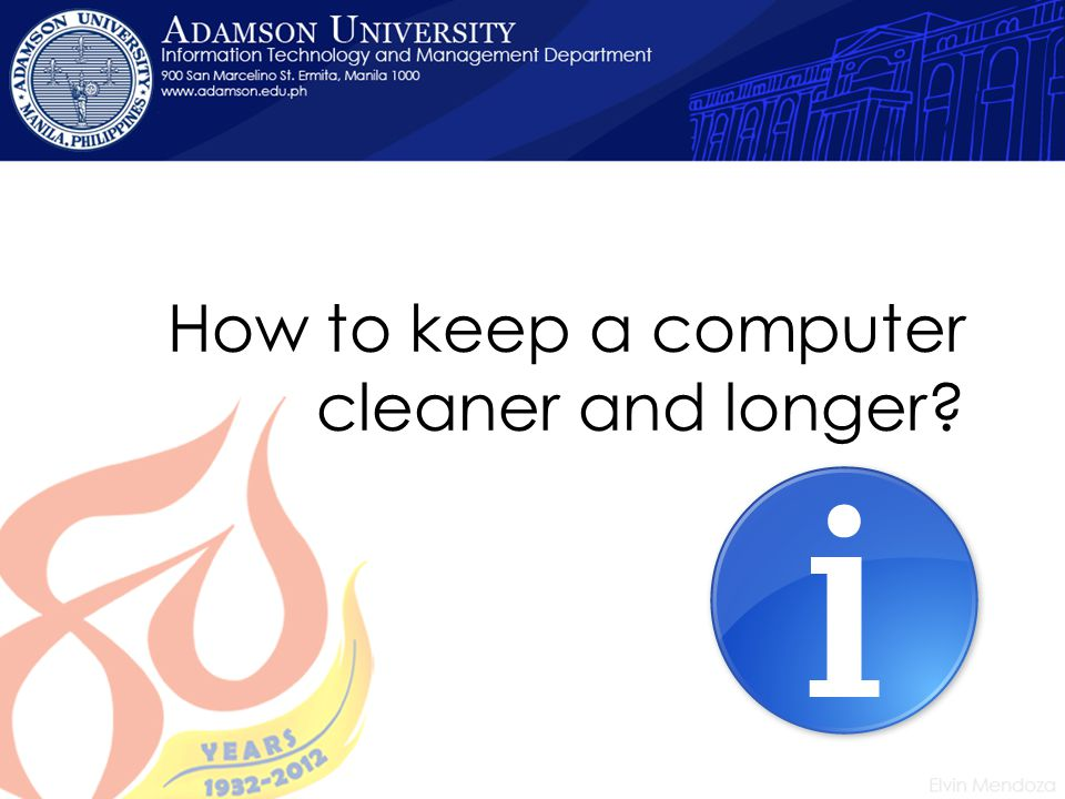 How to keep a computer cleaner and longer