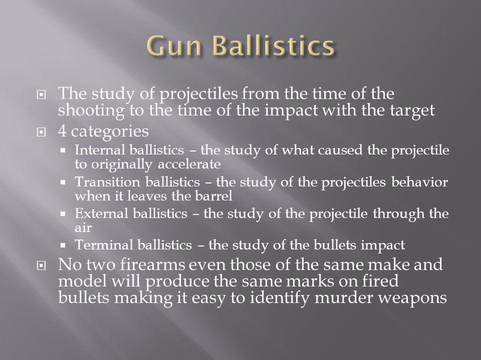 Types of Evidence for forensic ballistics include Firearms, spent bullets, spent cartridge cases, live ammunition, shot shell wadding and many others A forensic ballistics expert can either be a part time or a full time job.