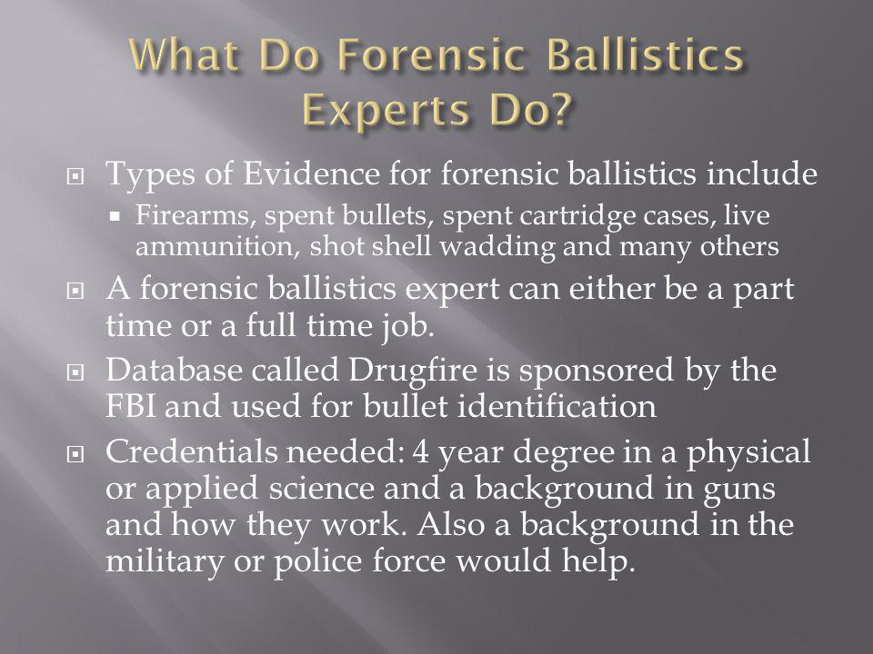 Ballistics expert from the TBI Typical day Evidence sent into lab from law enforcement agencies all over the state (bullets, firearms etc…) Pick up evidence and work in the lab Generate a report with findings Send back to law enforcement agency Sometimes testify in court the findings http://www.warehamproperties.com/DOJ.tif.jp g http://images.google.com/imgre s?imgurl=http://www.newbernp d.com