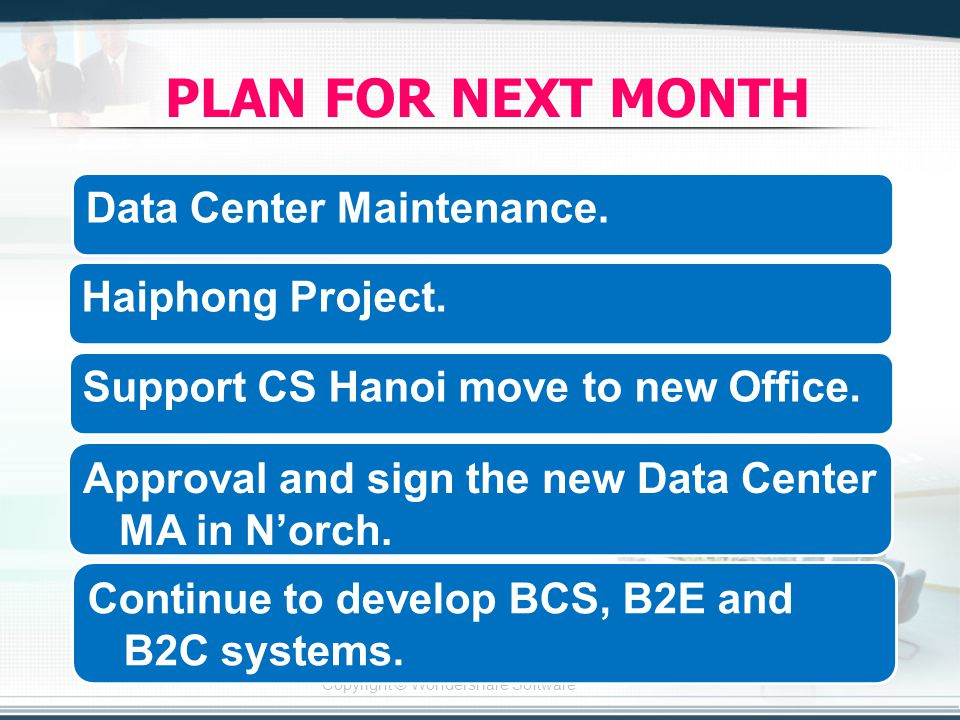 Copyright © Wondershare Software PLAN FOR NEXT MONTH Data Center Maintenance.
