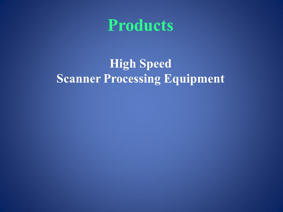 Products High Speed Scanner Processing Equipment