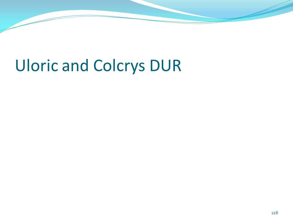 Uloric and Colcrys DUR 126