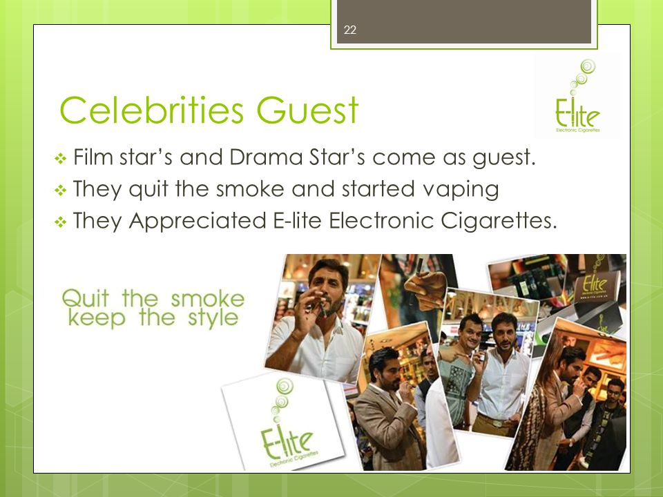 Promotion of E-lite Brand E-lite does not come under tobacco laws therefore it is advertised across the country 21