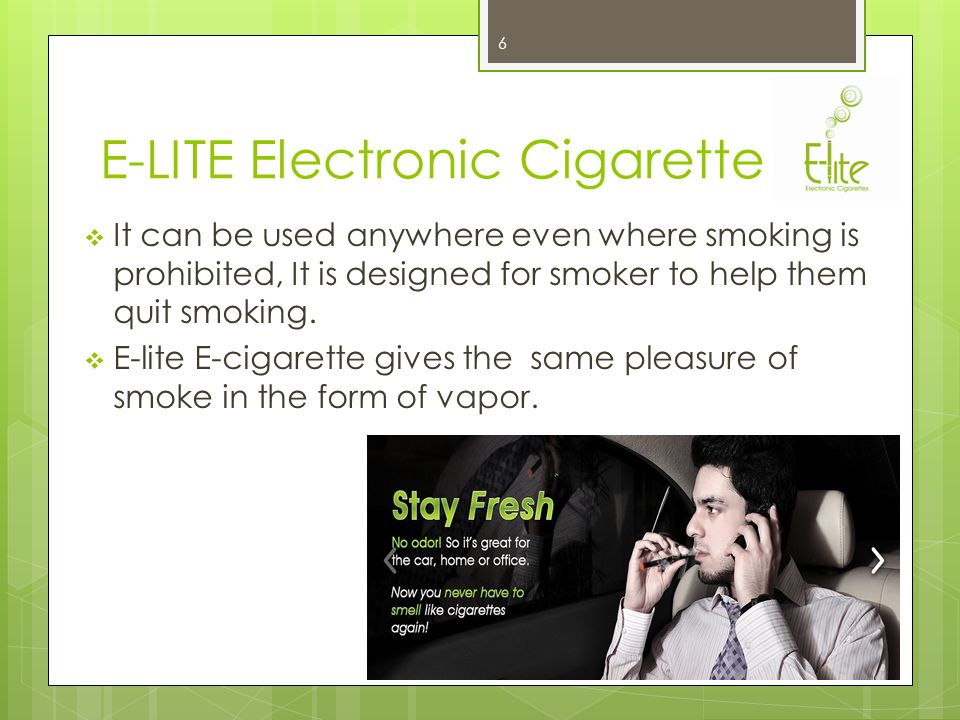 E-LITE Electronic Cigarette It can be used anywhere even where smoking is prohibited, It is designed for smoker to help them quit smoking.