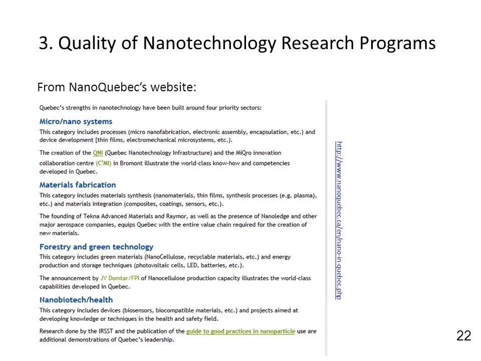 3. Quality of Nanotechnology Research Programs 22 From NanoQuebecs website: http://www.nanoquebec.ca/en/nano-in-quebec.php