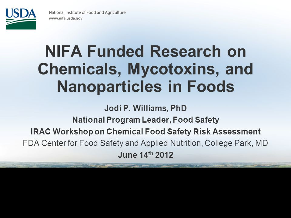 NIFA Funded Research on Chemicals, Mycotoxins, and Nanoparticles in Foods Jodi P.