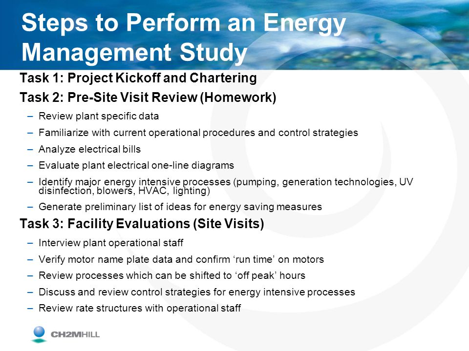 Steps to Perform an Energy Management Study Task 1: Project Kickoff and Chartering Task 2: Pre-Site Visit Review (Homework) –Review plant specific dat