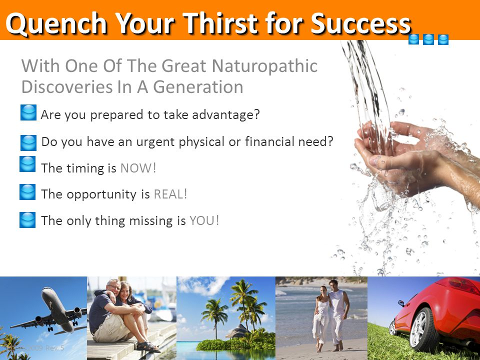Quench Your Thirst for Success With One Of The Great Naturopathic Discoveries In A Generation Are you prepared to take advantage? Do you have an urgen