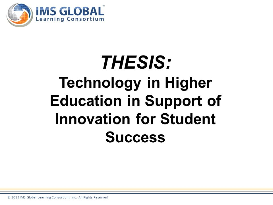 © 2013 IMS Global Learning Consortium, Inc.