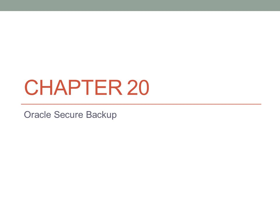 Introduction to Oracle Secure Backup Backing up to tape is often a business requirement.