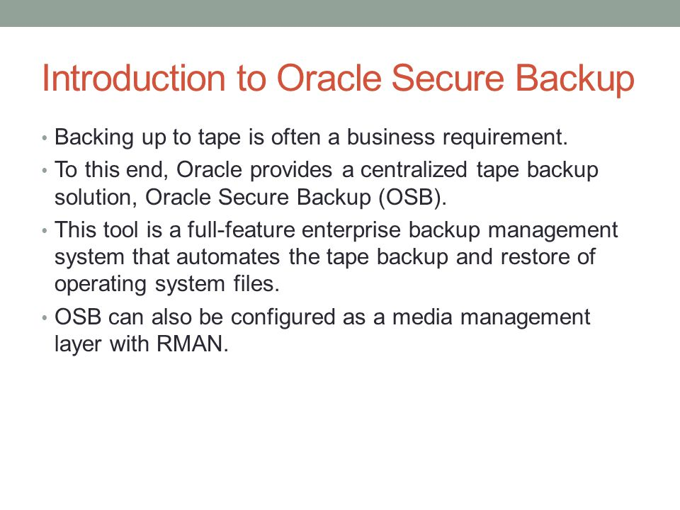 Configuring Database Backup Storage Selector The default media family for RMAN backup is RMAN- DEFAULT.