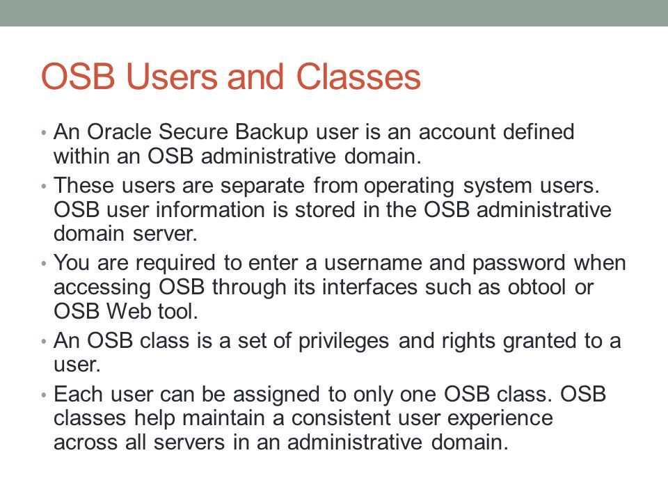 OSB Daemons Schedule daemon runs only on the administrative server and manages the scheduled backups.