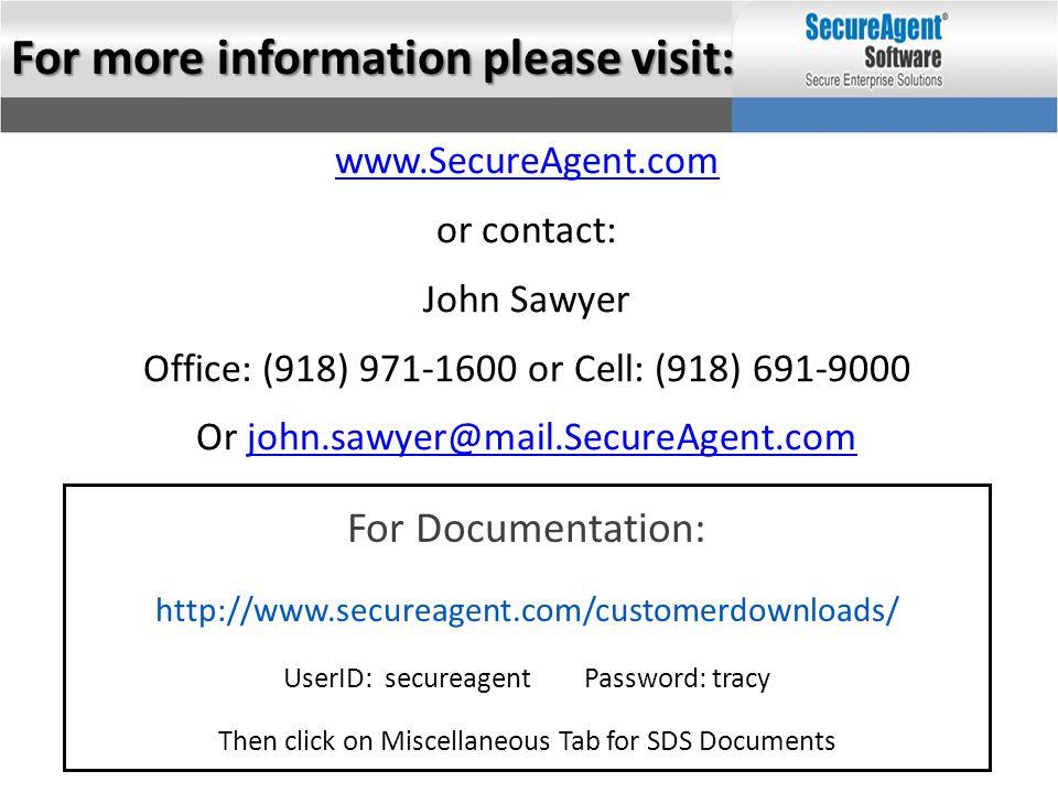 www.SecureAgent.com or contact: John Sawyer Office: (918) 971-1600 or Cell: (918) 691-9000 Or john.sawyer@mail.SecureAgent.comjohn.sawyer@mail.SecureA