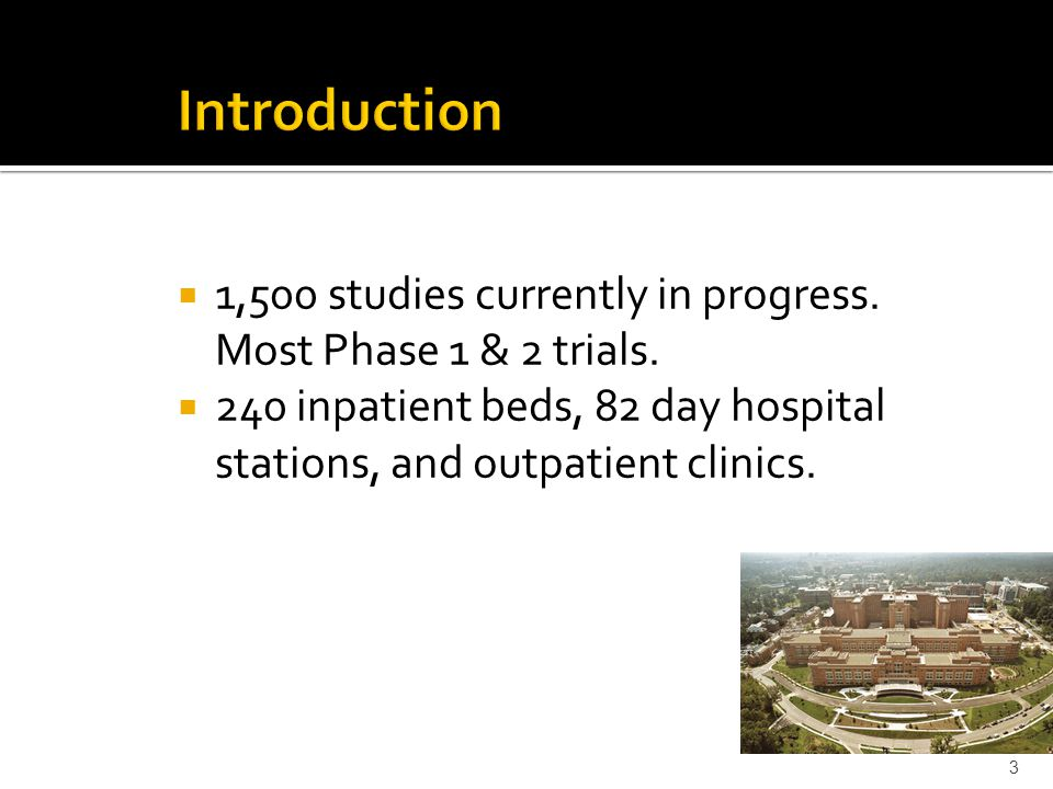 1,500 studies currently in progress.Most Phase 1 & 2 trials.