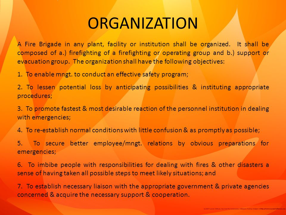 ORGANIZATION A Fire Brigade in any plant, facility or institution shall be organized.