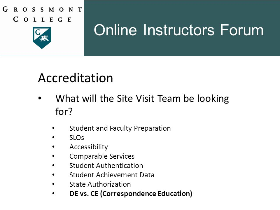 Accreditation What will the Site Visit Team be looking for.
