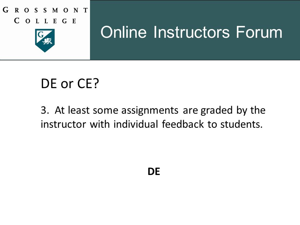 Online Instructors Forum DE or CE. 3.