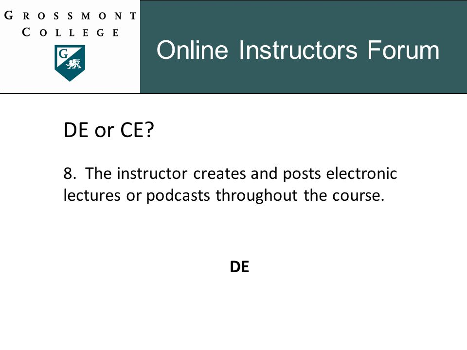 Online Instructors Forum DE or CE. 8.