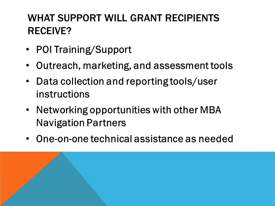 WHAT SUPPORT WILL GRANT RECIPIENTS RECEIVE.