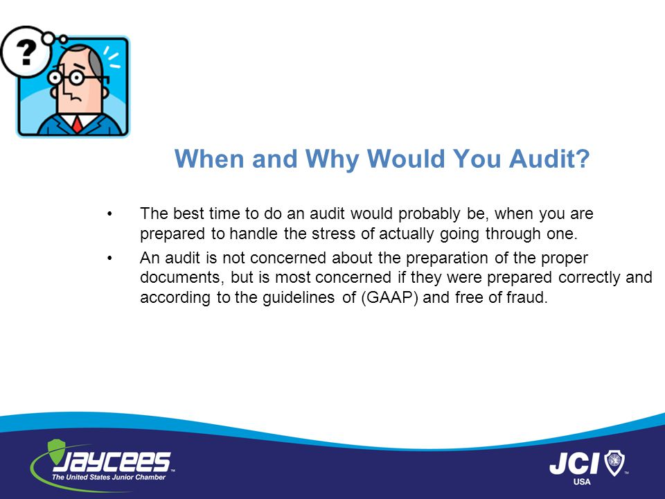 When and Why Would You Audit.