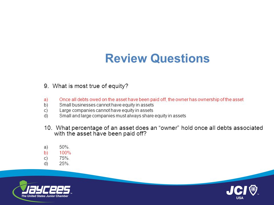 Review Questions 9.What is most true of equity.
