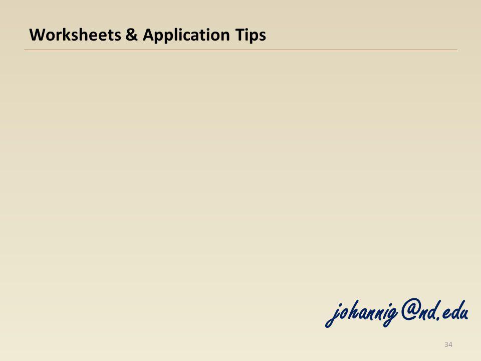 Worksheets & Application Tips 34 johannig@nd.edu