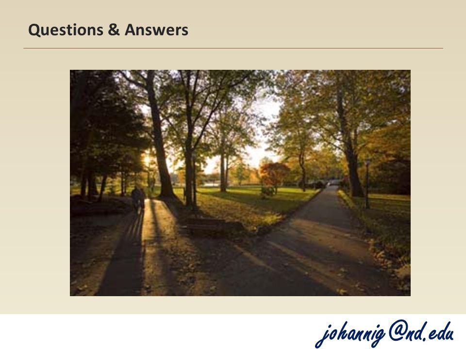 Questions & Answers johannig@nd.edu