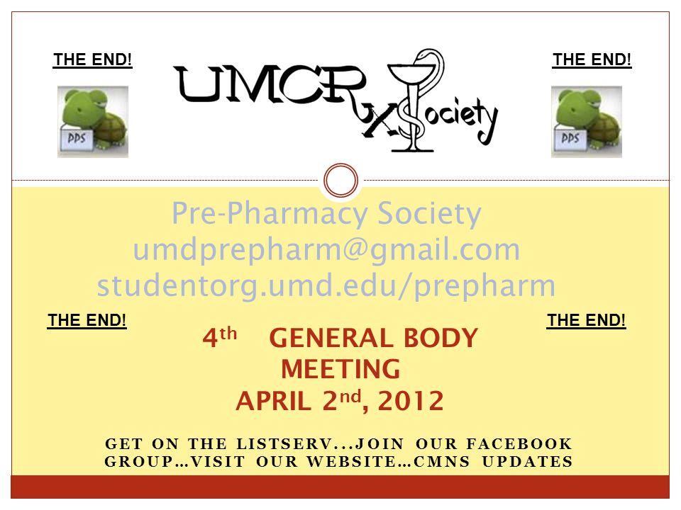 GET ON THE LISTSERV...JOIN OUR FACEBOOK GROUP…VISIT OUR WEBSITE…CMNS UPDATES Pre-Pharmacy Society umdprepharm@gmail.com studentorg.umd.edu/prepharm 4