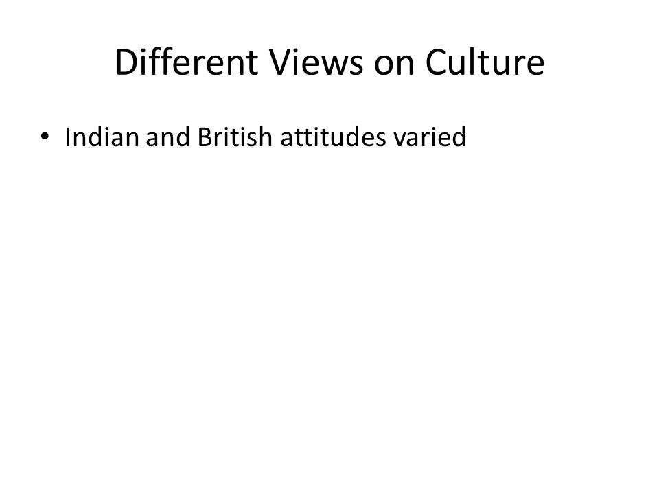 Different Views on Culture Indian and British attitudes varied