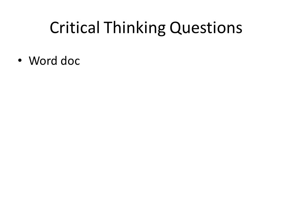 Critical Thinking Questions Word doc