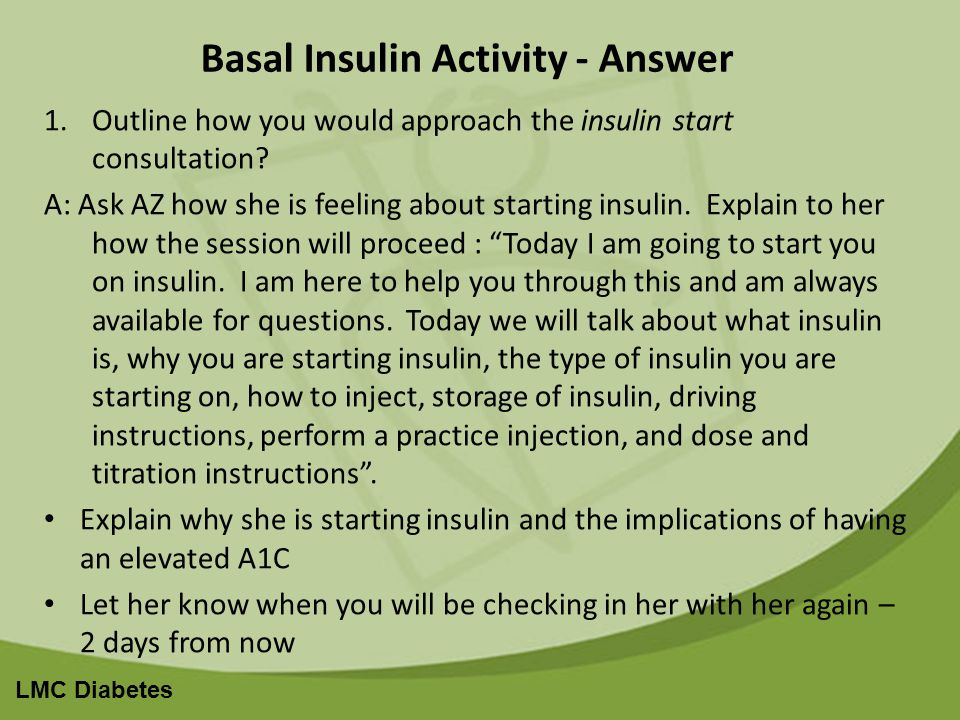 LMC Diabetes Basal Insulin Activity - Answer 1.Outline how you would approach the insulin start consultation.