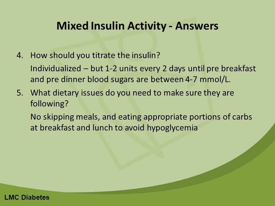 LMC Diabetes Mixed Insulin Activity - Answers 4.How should you titrate the insulin.