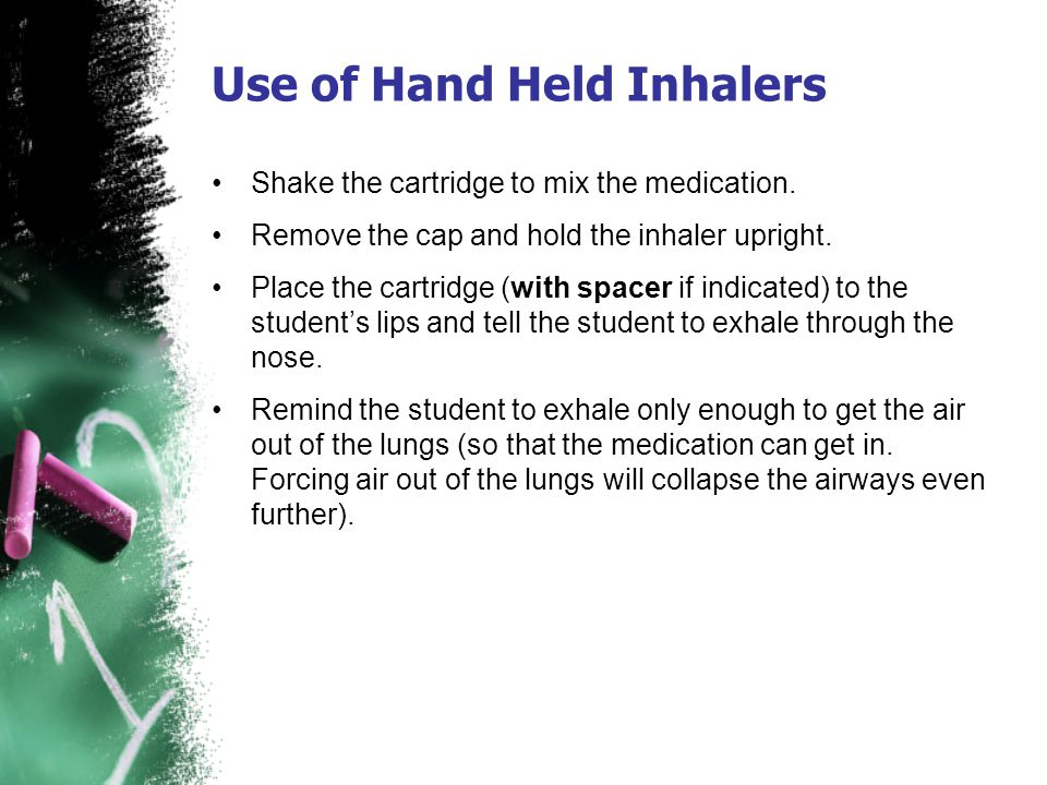 Shake the cartridge to mix the medication. Remove the cap and hold the inhaler upright. Place the cartridge (with spacer if indicated) to the students