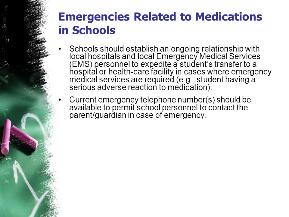 Emergencies Related to Medications in Schools Schools should establish an ongoing relationship with local hospitals and local Emergency Medical Servic