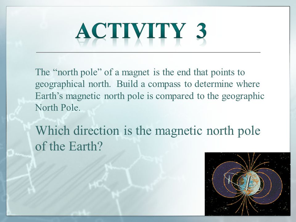 The north pole of a magnet is the end that points to geographical north.