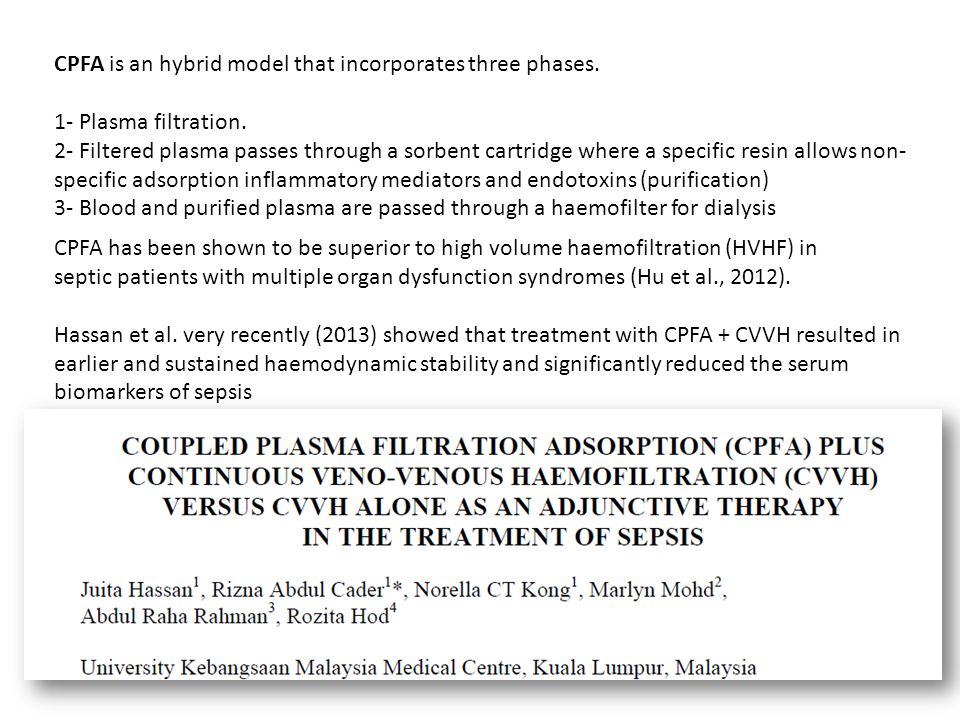 CPFA has been shown to be superior to high volume haemofiltration (HVHF) in septic patients with multiple organ dysfunction syndromes (Hu et al., 2012