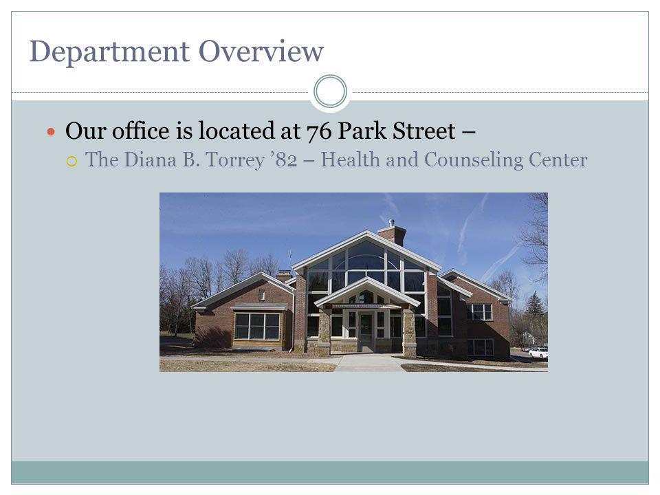 Department Overview Our office is located at 76 Park Street – The Diana B.